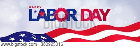 Happy Labor Day Greeting Banner. Festive Design With Wawing American Flag. Usa Banner For Sale, Disc