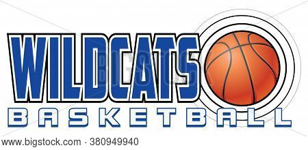 Wildcats Basketball Design Is A Sports Design Template That Includes Graphic Text And A Flying Ball.