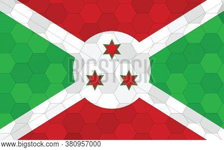 Burundi Flag Illustration. Futuristic Burundian Flag Graphic With Abstract Hexagon Background Vector