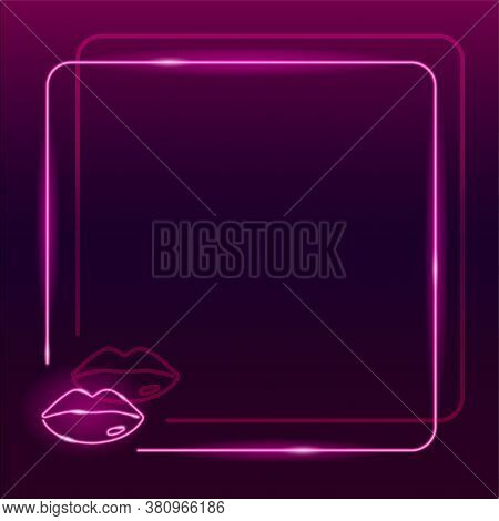 Neon Square Frame With Lips Icon On Dark Purple Gradient Background. Square Textplace Template. Beau
