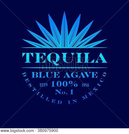 Tequila Label. Blue Agave Tequila Logo Or Emblem. Blue Classic Letters And Agave Plant On Dark-blue