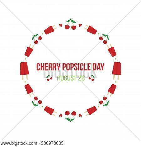National Cherry Popsicle Day Card, Illustration With Cherry Popsicles, Ice Cream Round Frame.