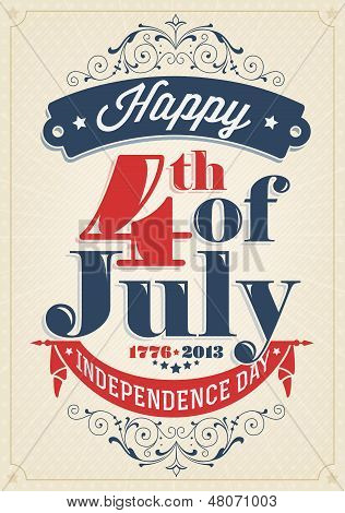 Vintage Style Independence Day poster with the wording : Happy 4th of July 1776-2013, Independence D
