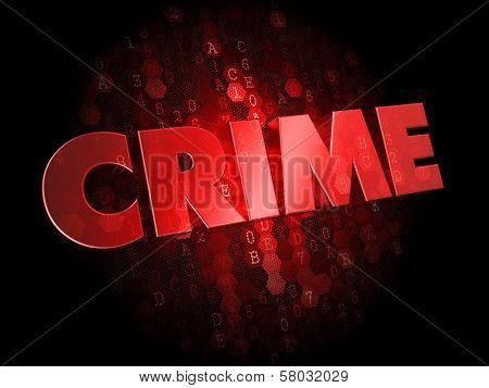 Crime on Dark Digital Background.