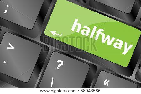 Halfway Word On Computer Pc Keyboard Key