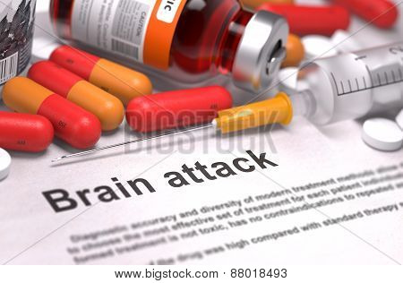Brain Attack - Printed Diagnosis with Blurred Text. On Background of Medicaments Composition - Red Pills, Injections and Syringe. poster