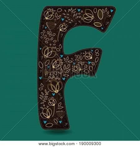 The Letter F with Golden Floral Decor. Dark brown symbol. Yellow flowers and plants with metallic blazing effect. Blue small hearts. Vector Illustration