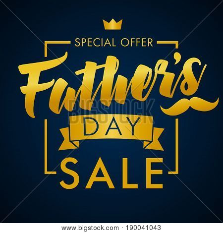 Special offer Father`s Day sale promotion vector design. Father Day special offer SALE golden lettering banner