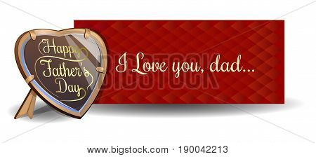 Fathers Day card. Frame in the shape of a heart with an inscription - Happy Fathers Day. Red banner with the inscription - I Love you, dad. Vector illustration