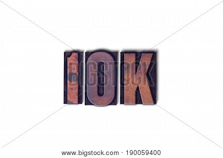 10K Concept Isolated Letterpress Word