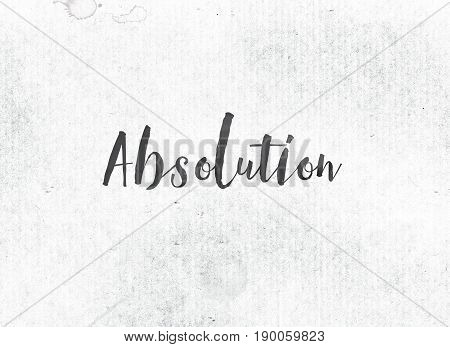 Absolution Concept Painted Ink Word And Theme