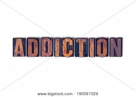 Addiction Concept Isolated Letterpress Word