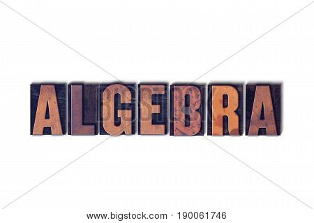 Algebra Concept Isolated Letterpress Word