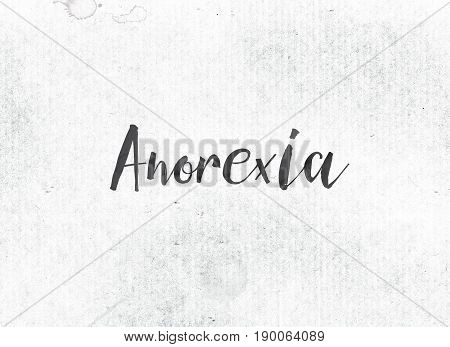 Anorexia Concept Painted Ink Word And Theme