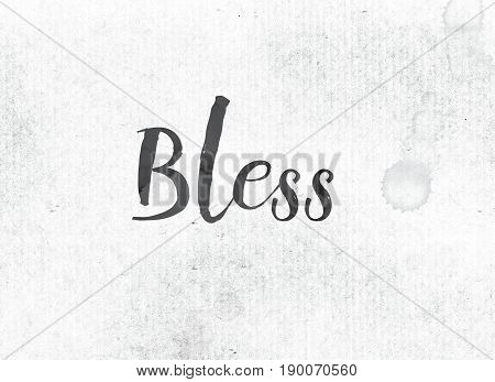 Bless Concept Painted Ink Word And Theme