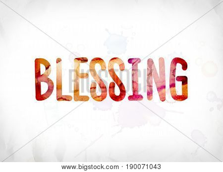 Blessing Concept Painted Watercolor Word Art