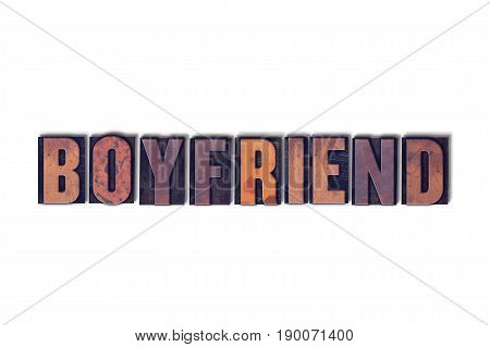 Boyfriend Concept Isolated Letterpress Word