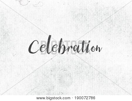 Celebration Concept Painted Ink Word And Theme