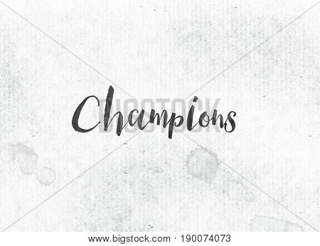 Champions Concept Painted Ink Word And Theme