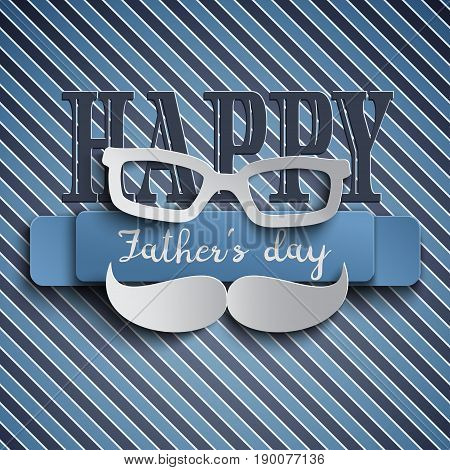 Happy Fathers Day greeting card design for men's event banner or poster. Striped background with paper cut mustache and glasses. Congratulation text on the blue ribbon. Vector illustration