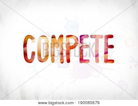Compete Concept Painted Watercolor Word Art