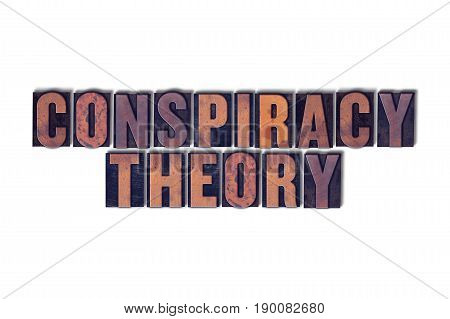 The words Conspiracy Theory concept and theme written in vintage wooden letterpress type on a white background.