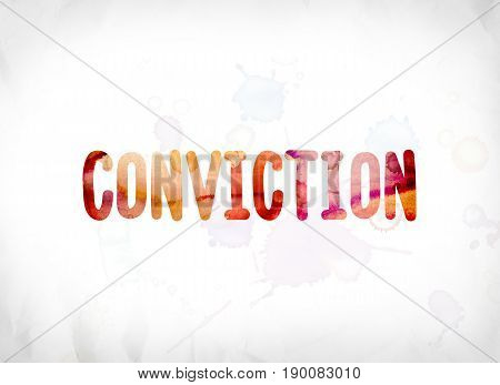 Conviction Concept Painted Watercolor Word Art
