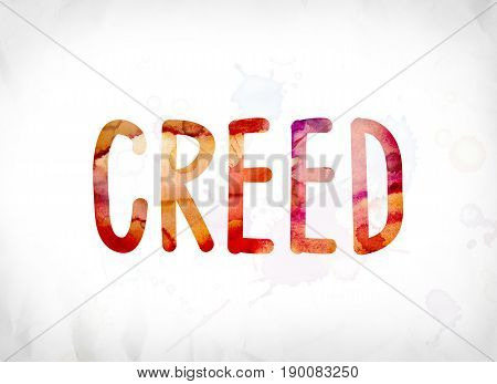 Creed Concept Painted Watercolor Word Art