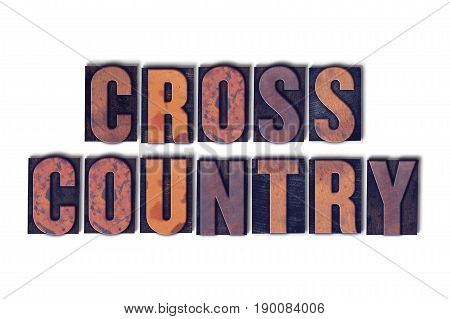Cross Country Concept Isolated Letterpress Word