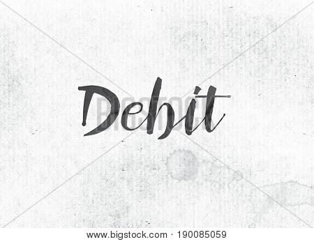 Debit Concept Painted Ink Word And Theme