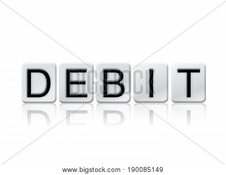 The word Debit concept and theme written in 3D white tiles and isolated on a white background.