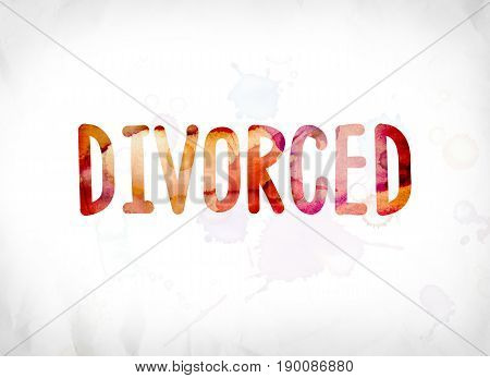 Divorced Concept Painted Watercolor Word Art