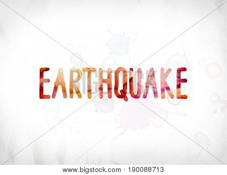 Earthquake Concept Painted Watercolor Word Art