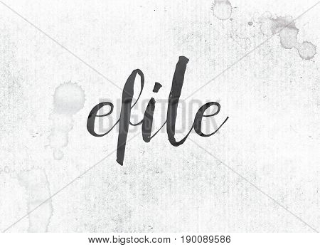 Efile Concept Painted Ink Word And Theme