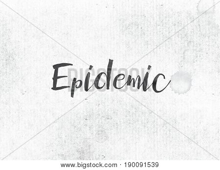 Epidemic Concept Painted Ink Word And Theme