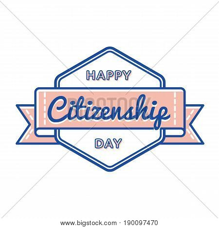 Happy Citizenship Day emblem isolated vector illustration on white background. 17 september USA patriotic holiday event label, greeting card decoration graphic element