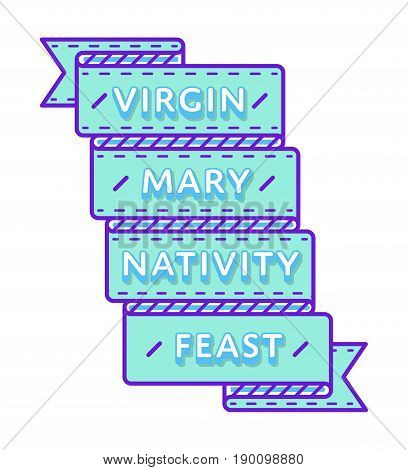 Virgin Mary Nativity Feast emblem isolated vector illustration on white background. 8 september world catholic holiday event label, greeting card decoration graphic element