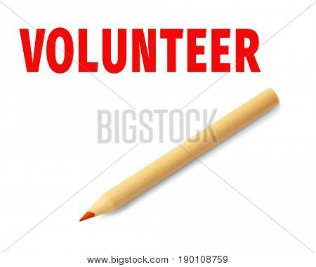 Word VOLUNTEER and pencil on white background. Concept of support and help