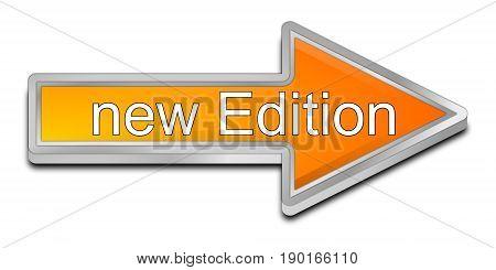 orange new edition arrow button - 3D illustration