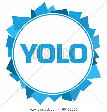 YOLO concept image with text written over blue background.