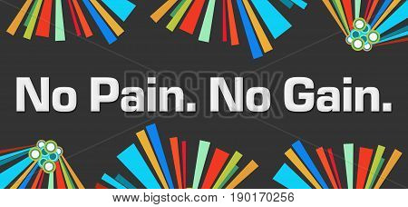 No pain no gain text written over dark colorful background.
