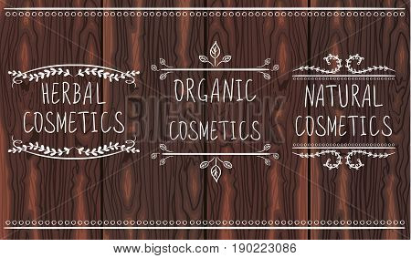 Herbal, organic, natural cosmetics. Hand drawn vignettes with handwritten text. White lines on wooden brown background. VECTOR.