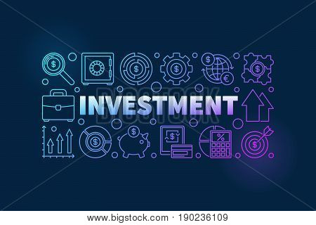 Financial investment illustration. Vector business concept banner made with word INVESTMENT and money icons in thin line style on dark background
