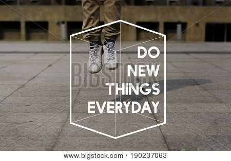 Do New Things Everyday Life Motivation Positive Attitude