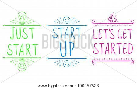 'Just start', 'start up', 'let's get started'. Motivational phrases with hand drawn elements. Hand written letters. VECTOR illustration. Green, blue, pink.