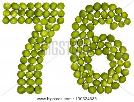 Arabic Numeral 76, Seventy Six, From Green Peas, Isolated On White Background