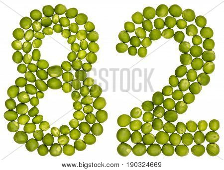 Arabic Numeral 82, Eighty Two, From Green Peas, Isolated On White Background