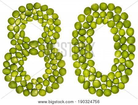 Arabic Numeral 80, Eighty, From Green Peas, Isolated On White Background