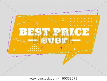 Trendy Sale Geometric Vector Bubble. Best Price Ever Tag Business Label Promo Badge. Flat Shape Comic Style. Bright Retro Background with Memphis Style Pattern for Sale Promo Marketing.