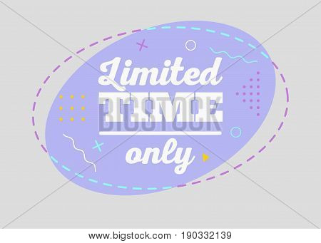 Trendy Sale Geometric Vector Bubble. Limited Time Only Tag Business Label Promo Badge. Flat Shape Comic Style. Bright Retro Background with Memphis Style Pattern for Sale Promo Marketing.